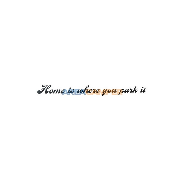 """""""Home is where you park it"""" sticker, 21*2,5 cm"""