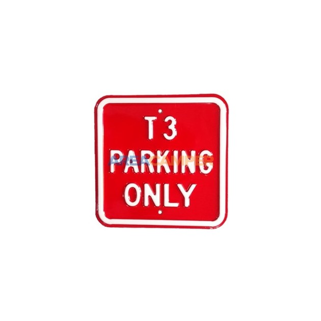 "Cartel chapa ""T3 parking only"", 30*30 cm"