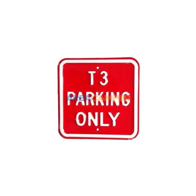 "Cartel chapa ""T3 parking only"", 30*30 cm"