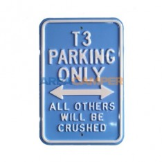"Tin sign ""T3 parking only"", 30*45 cm"