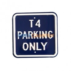"Cartel chapa ""T4 parking only"", 30*30 cm"