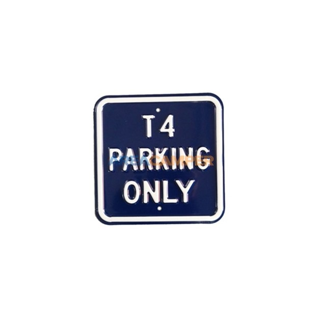 "Tin sign ""T4 parking only"", 30*30 cm"
