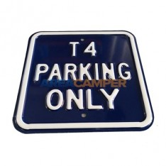 """Tin sign """"T4 parking only"""", 30*30 cm"""