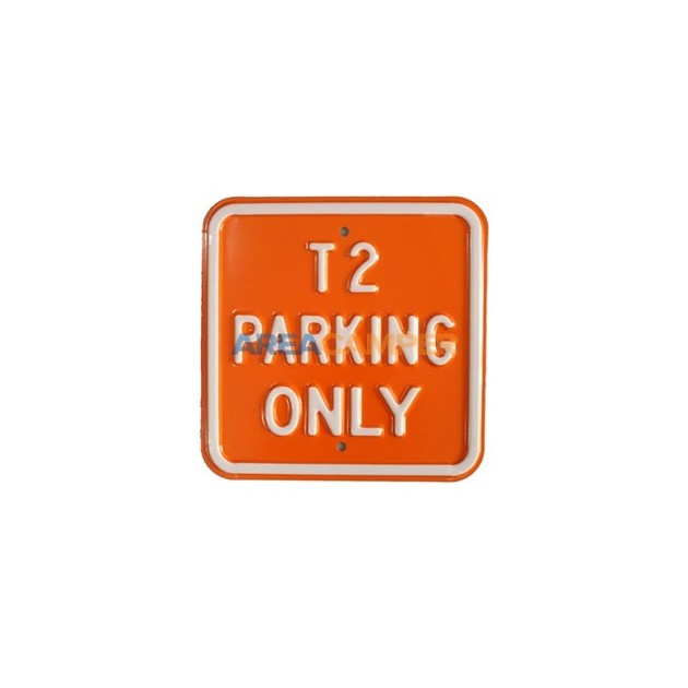 "Tin sign ""T2 parking only"", 30*30 cm"